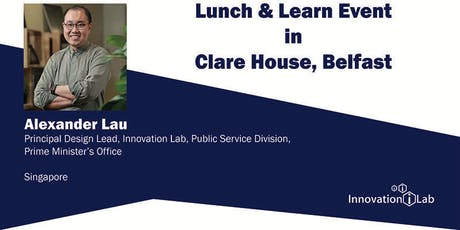 Innovation Lab Lunch & Learn - Alexander Lau (Singapore, Innovation Lab) tickets