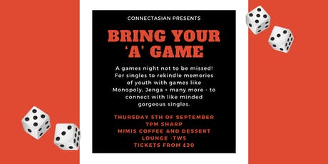 "ConnectAsian Presents: Bring your 'A Game"" tickets"