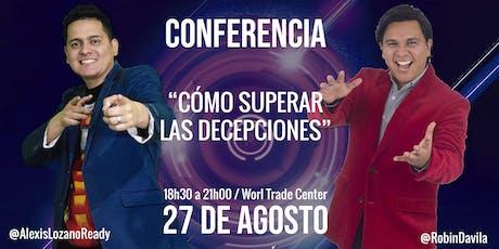"""Conferencia Magistral: """"Cómo Superar las Decepciones"""" boletos"""