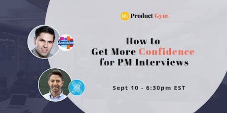 How to Get More Confidence for PM Interviews w/ MediaMath and Xaxis PMs tickets