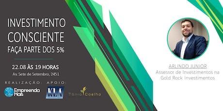 INVESTIMENTO CONSCIENTE - FAÇA PARTE DOS 5% (EVENTO DE NETWORKING) ingressos