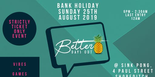 Better Days Out: Bank Holiday Weekend special