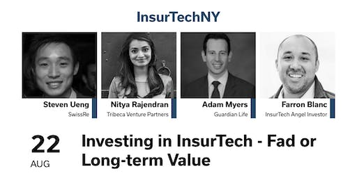 InsurTechNY Presents: Investing in InsurTech - Fad or Long-term Value