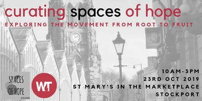 Curating Spaces of Hope: Exploring the Movement from Root to Fruit