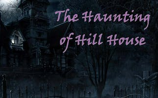 """""""The Haunting of Hill House"""""""
