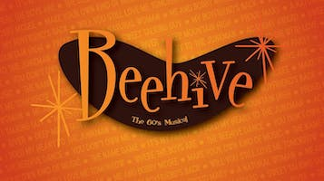"""Beehive: The 60's Musical"""