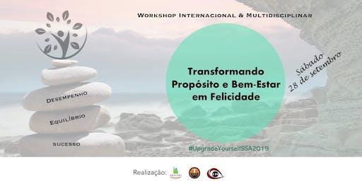 Transformando Propósito e Bem-estar em Felicidade: Workshop Internacional Multidisciplinar