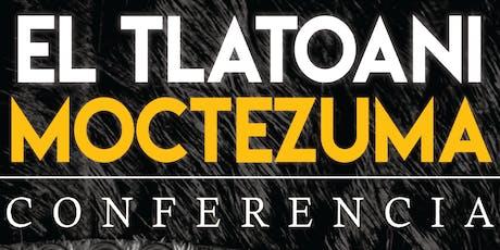 Conferencia El Tlatoani Moctezuma boletos