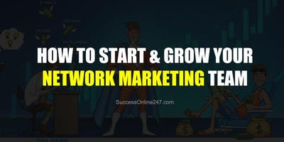How to Start and Grow your Network Marketing Business