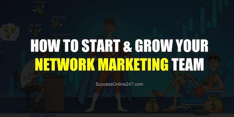 How to Start and Grow your Network Marketing Business tickets