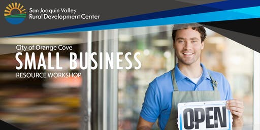 Orange Cove Small Business Resource Workshop
