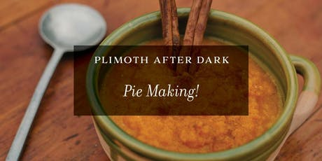 Plimoth After Dark: Pies! tickets