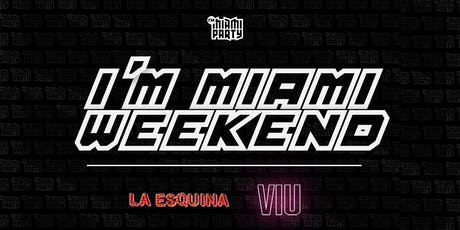 IMMIAMIPARTY WEEKEND BASH tickets