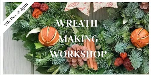 Wreath Making Workshop 7th Dec 2pm