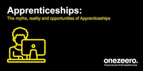 Apprenticeships: The myths, reality and opportunities tickets
