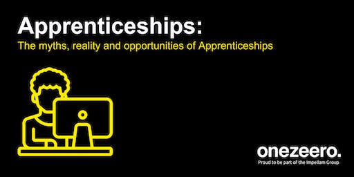 Apprenticeships: The myths, reality and opportunities