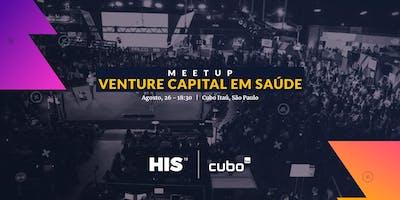 Venture Capital em Saúde | MEETUP | HIS19