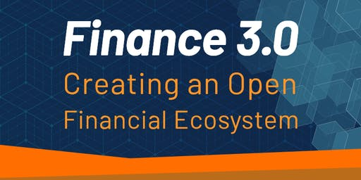 Finance 3.0 - Creating an Open Financial Ecosystem