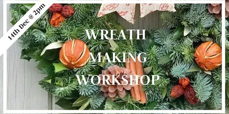 SOLD OUT Wreath Making Workshop 14th Dec 2pm tickets