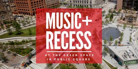 Music+Recess in Public Square (green space) tickets