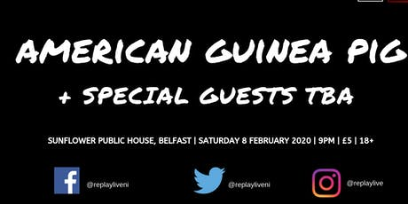ReplayLive presents... American Guinea Pig + Guests tickets