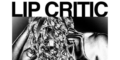 Lip Critic, Oh Oh Ecstasy, Playshoes, Queen Crony tickets