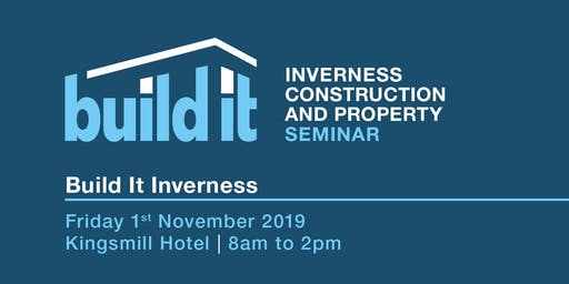 Build It Construction and Property Seminar - Inverness