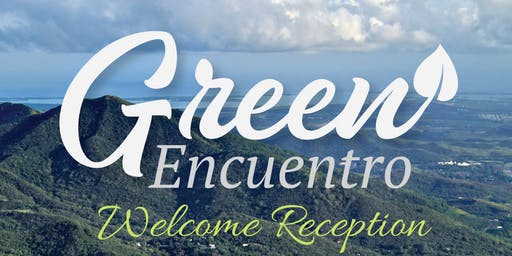 Green Encuentro Welcome Reception