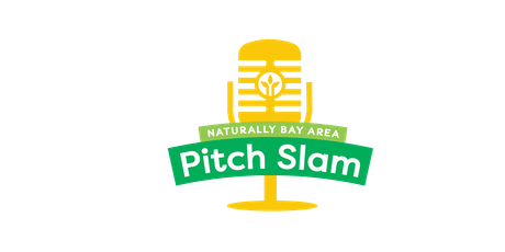 Naturally Bay Area 2ND ANNUAL PITCH SLAM tickets