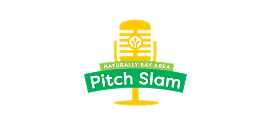 Naturally Bay Area 2ND ANNUAL PITCH SLAM
