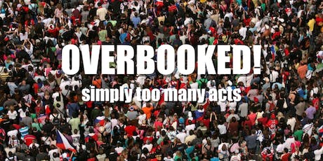 Overbooked: Simply Too Many Acts tickets