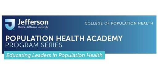 Population Health Academy: Pop Health Essentials and Management & Strategy - Fall 2019