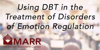 CE Event: Using DBT in the Treatment of Disorders of Emotion Regulation