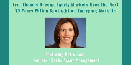 Five Themes Driving Equity Markets Over the Next 10 Years With a Spotlight on Emerging Markets, Featuring Katie Koch