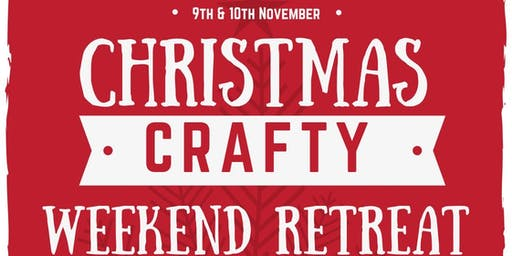 Christmas Crafty Weekend Retreat