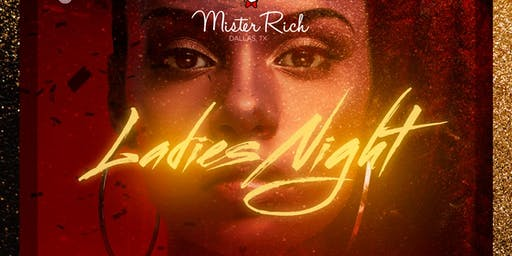 Ladies Night Rich Saturdays  at Mister Rich