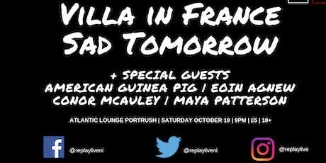 Villa in France, Sad Tomorrow + Guests tickets