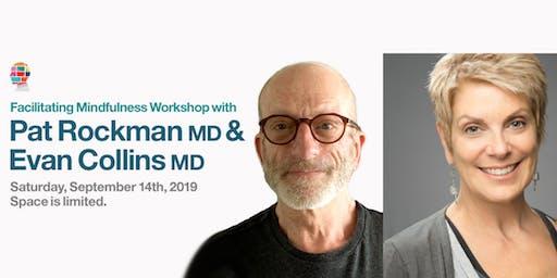 Facilitating Mindfulness Workshop with Pat Rockman MD & Evan Collins MD