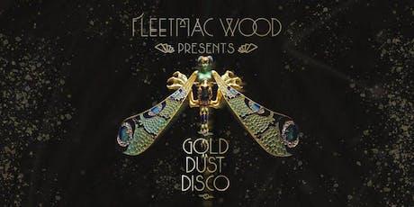 Fleetmac Wood Presents Gold Dust Disco tickets