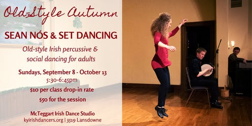 Old-Style Autumn: Sean Nós & Set Dancing for Adults