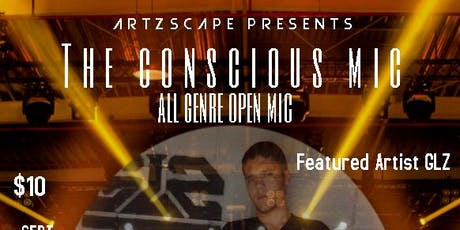 THE CONSCIOUS MIC - Featuring Recording Artist GLZ tickets