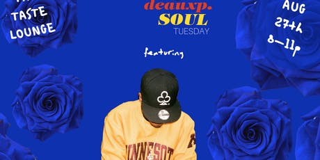 DEAUXP SOUL TUESDAYs ft. '7AE'  of Loyalty Club tickets