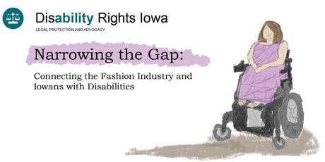 Narrowing the Gap: The Fashion Industry and Iowans with Disabilities tickets