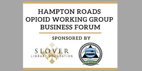Hampton Roads Opioid Working Group Business Forum tickets