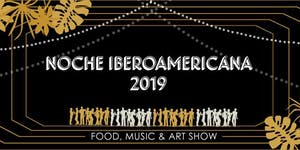 Noche Iberoamericana 2019: Food, Drinks, Music and...