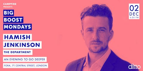 Big Boost Mondays - Hamish Jenkinson, The Department - an evening to deeper tickets