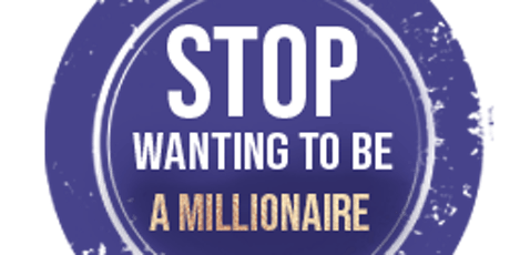 Stop wanting to be a Millionaire tickets