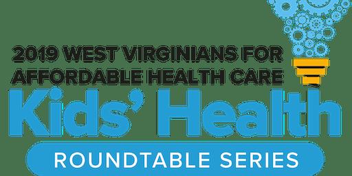 West Virginia Kids' Health Roundtable- Morgantown