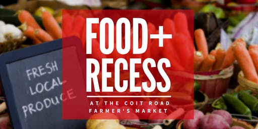 Food+Recess at Coit Road Farmer's Market
