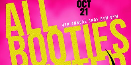 ALL BOOTIES MATTER - 4th Annual  GHOE GYM JAM tickets
